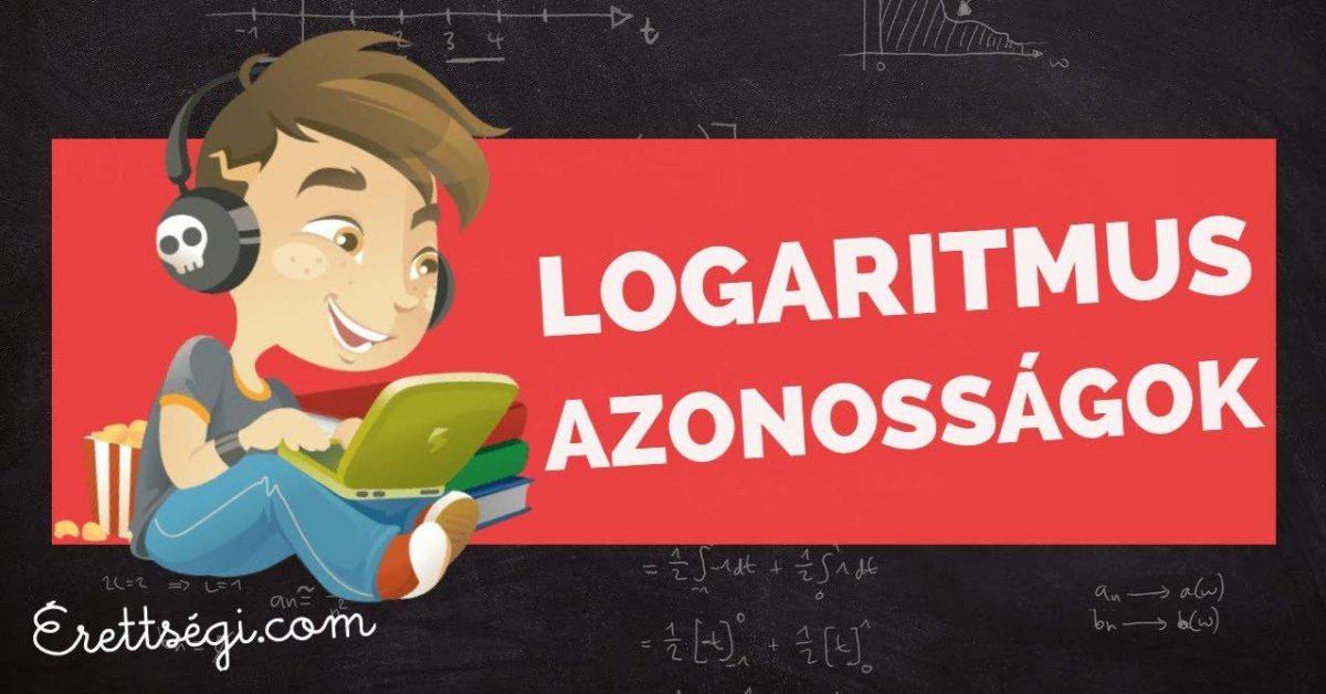 Logaritmus azonosságok – Videó bizonyítás