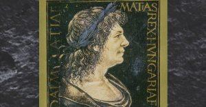 Hunyadi Mátyás – a reneszánsz uralkodó